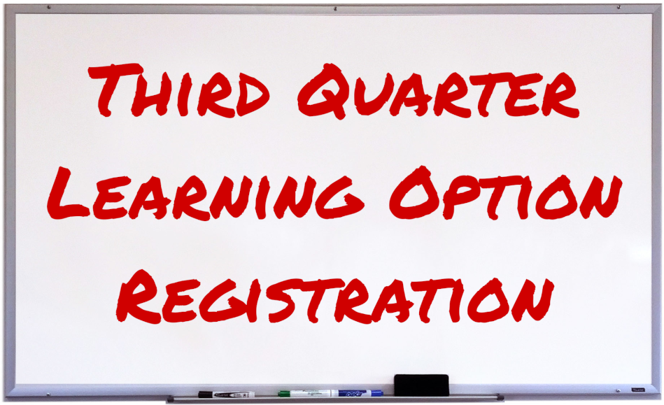 Third Quarter Learning Option Registration